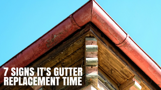 7 Signs It's Gutter Replacement Time